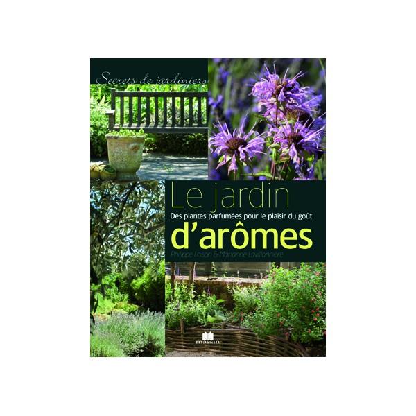 Le jardin de saveurs l 39 art des jardins et du paysage le magazine de la culture jardin for Jardin 1001 saveurs