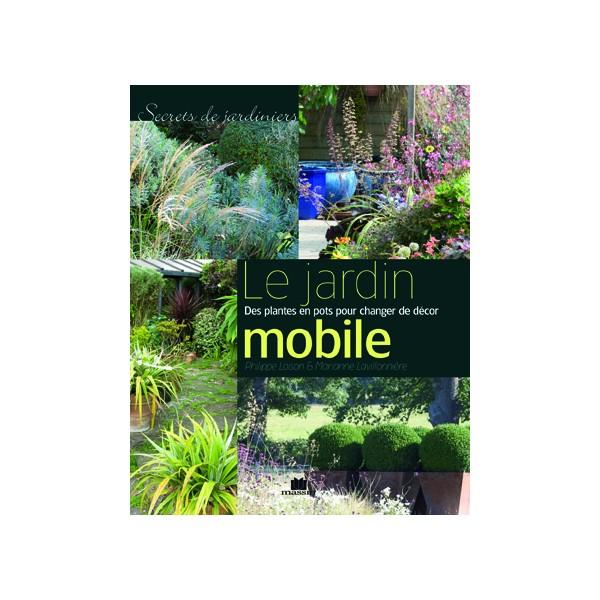 le jardin mobile l 39 art des jardins et du paysage le