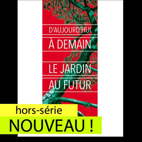 Hors-série Le Jardin au Futur